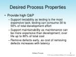 desired process properties