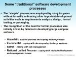 some traditional software development processes
