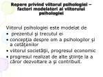 repere privind viitorul psihologiei factori modelatori ai viitorului psihologiei