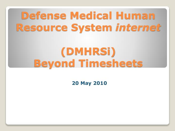 defense medical human resource system internet dmhrsi beyond timesheets n.