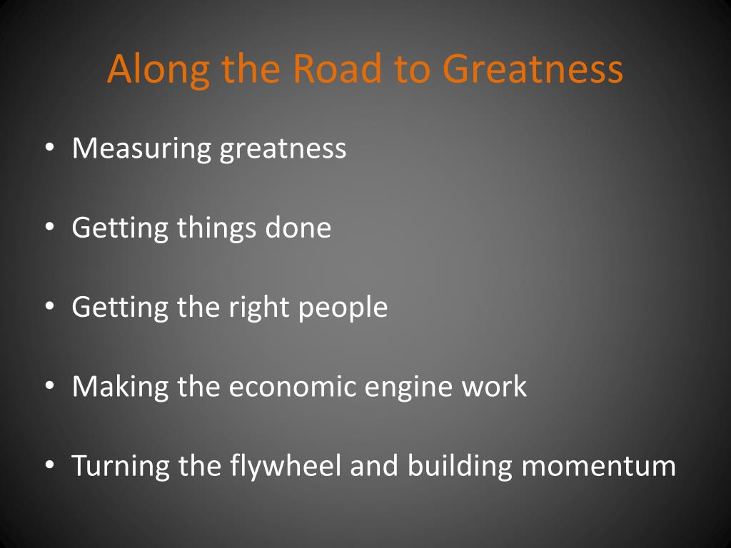 Along the Road to Greatness