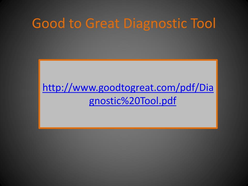 Good to Great Diagnostic Tool