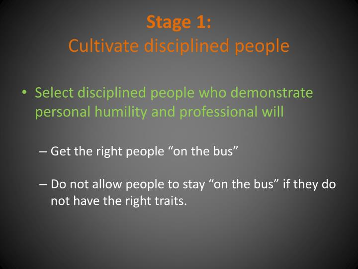 Stage 1 cultivate disciplined people