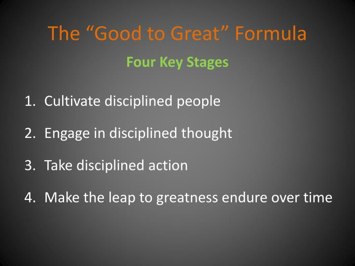 The good to great formula