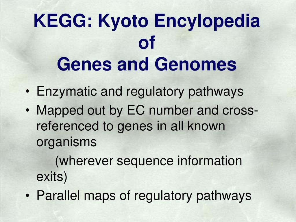 KEGG: Kyoto Encylopedia of