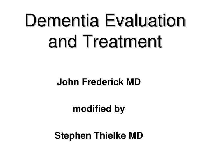 dementia evaluation and treatment n.
