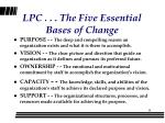lpc the five essential bases of change