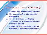 motivation to learn is natural if