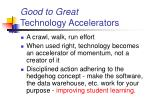 good to great technology accelerators