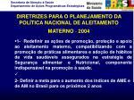 diretrizes para o planejamento da pol tica nacional de aleitamento materno 2004