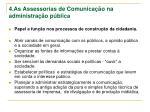 4 as assessorias de comunica o na administra o p blica