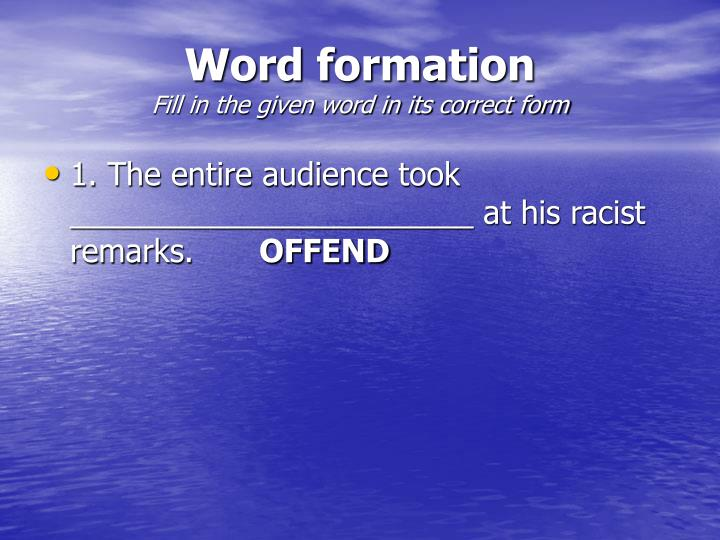 word formation fill in the given word in its correct form n.