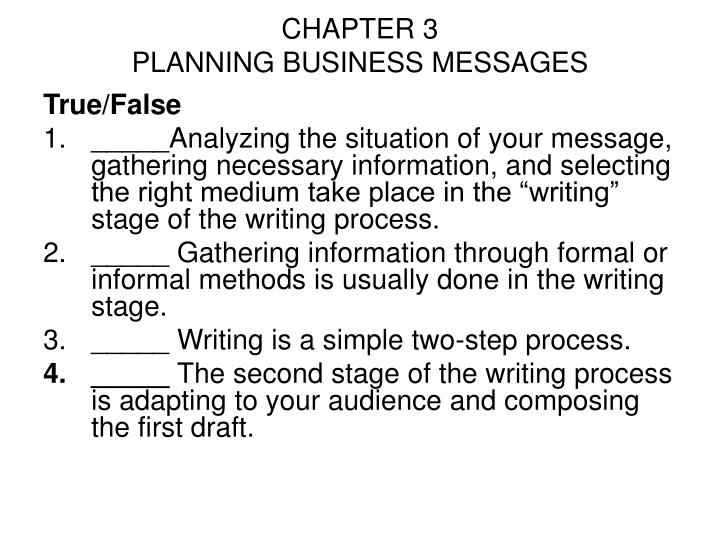 planning business messages The solution describes the 3 step writing process as it applies to business messages and a plan to write various types of business messages is also included.