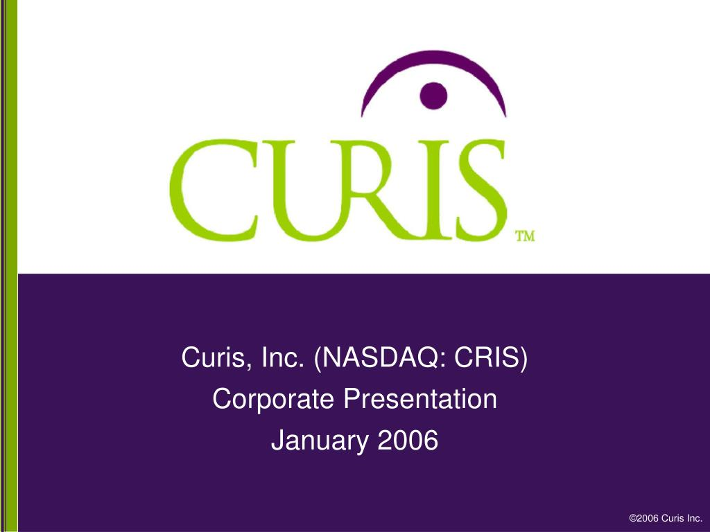 curis inc nasdaq cris corporate presentation january 2006