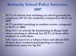 kentucky school policy interview 2007