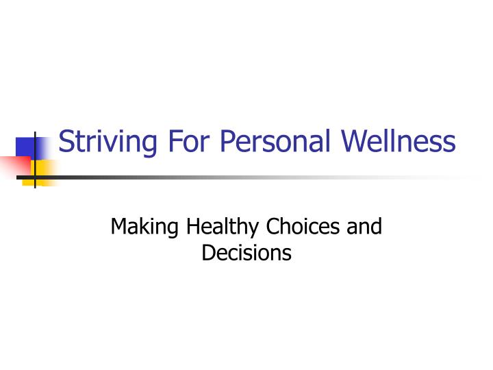 striving for personal wellness n.