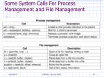 some system calls for process management and file management