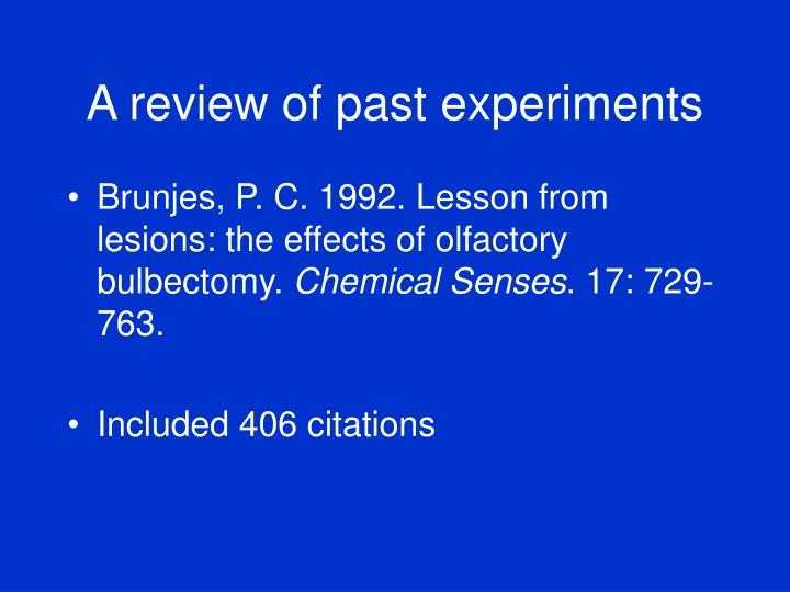 A review of past experiments