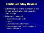 continued stay review