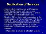 duplication of services