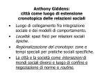 anthony giddens citt come luogo di estensione cronotopica delle relazioni sociali