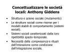 concettualizzare le societ locali anthony giddens