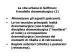 la vita urbana in goffman il modello drammaturgico 1