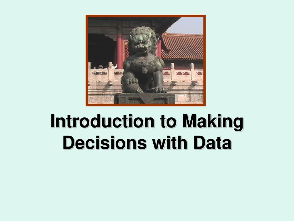 introduction to making decisions with data l.