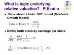 what is logic underlying relative valuation p e ratio