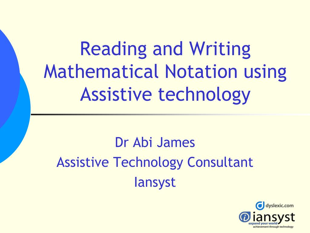 reading and writing mathematical notation using assistive technology l.