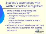student s experiences with written equation recognition