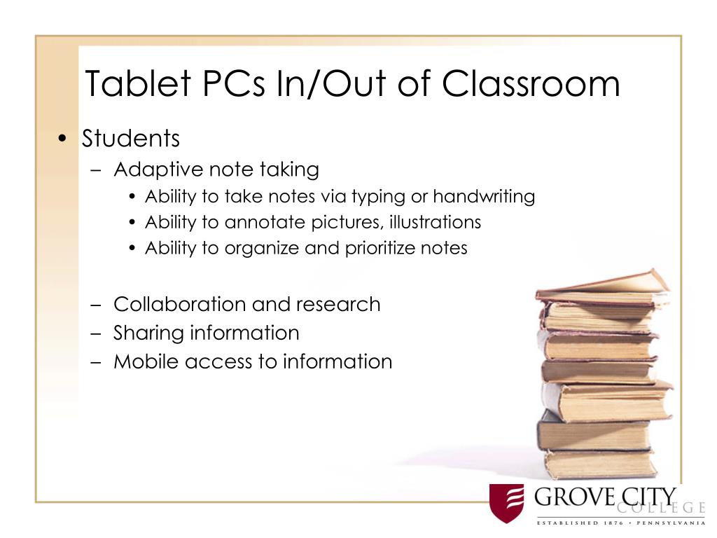 Tablet PCs In/Out of Classroom