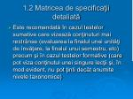 1 2 matricea de specifica ii detaliat