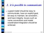 2 it is possible to communicate