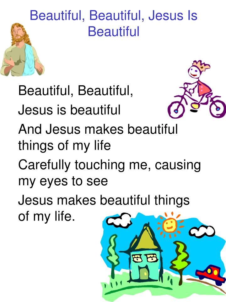 beautiful beautiful jesus is beautiful n.