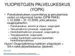 yliopistojen palvelukeskus yopk1
