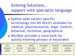 existing solutions support with specialist language