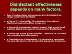disinfectant effectiveness depends on many factors