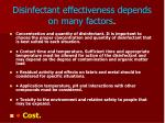 disinfectant effectiveness depends on many factors28