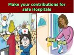 make your contributions for safe hospitals