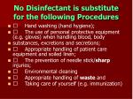 no disinfectant is substitute for the following procedures