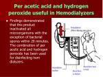 per acetic acid and hydrogen peroxide useful in hemodialyzers