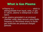 what is gas plasma