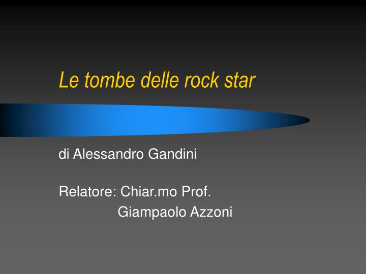 le tombe delle rock star n.