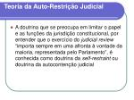 teoria da auto restri o judicial