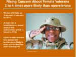 rising concern about female veterans 2 to 4 times more likely than nonveterans