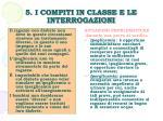 5 i compiti in classe e le interrogazioni