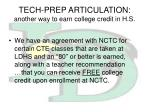 tech prep articulation another way to earn college credit in h s