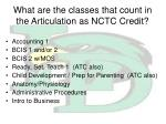what are the classes that count in the articulation as nctc credit