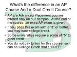 what s the difference in an ap course and a dual credit course